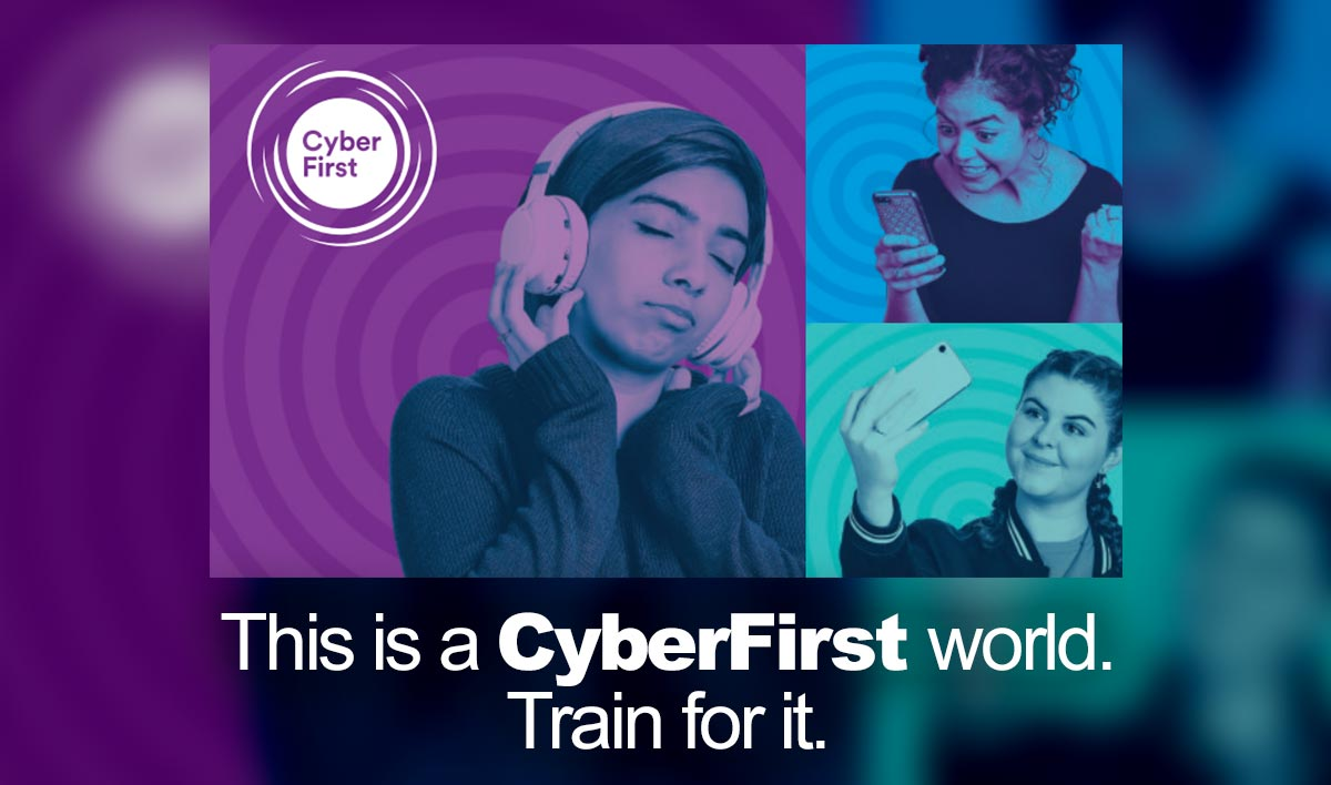 This is a CyberFirst world. Train for it.
