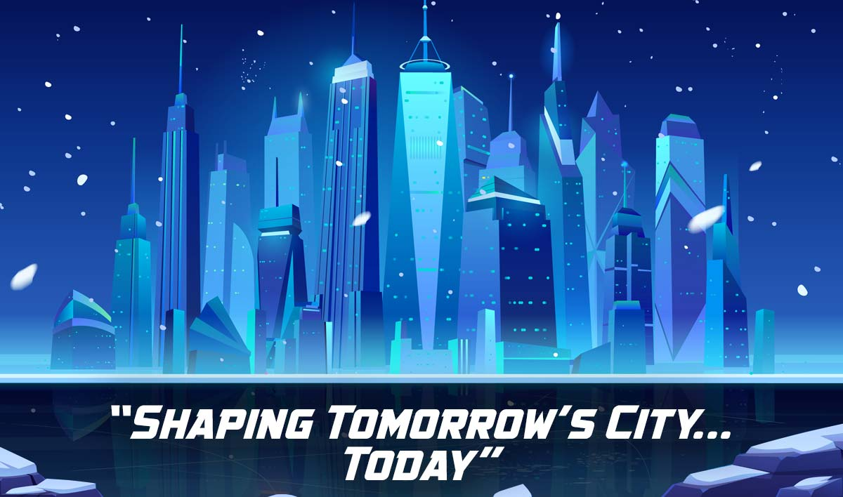 Shaping tomorrow's City... today